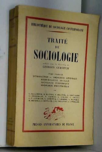 Traite de sociologie. tome premier. introduction - sociologie generale - morphologie sociale - sociologie economique - sociologie industrielle par Gurvitch Georges