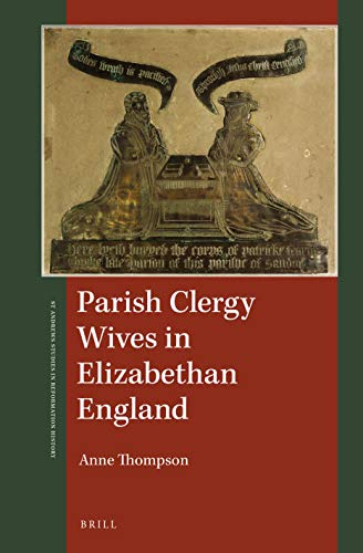 Parish Clergy Wives in Elizabethan England (St Andrews Studies in Reformation History)