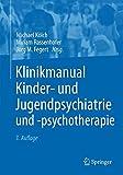 Klinikmanual Kinder- und Jugendpsychiatrie und -psychotherapie -