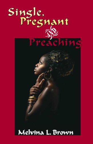 Single, Pregnant and Preaching