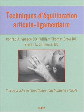Techniques d'équilibration articulo-ligamentaire : Une approche ostéopathique fonctionnelle globale de Conrad-A Speece (9 février 2004) Broché