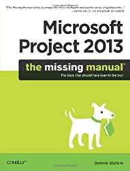 Microsoft Project 2013 - The Missing Manual