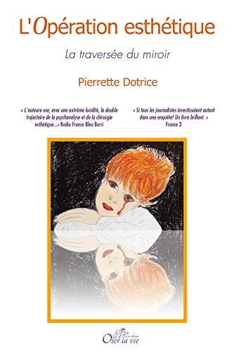L'Opération esthétique: La traversée du miroir par Pierrette Dotrice