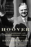 Hoover: An Extraordinary Life in Extraordinary Times