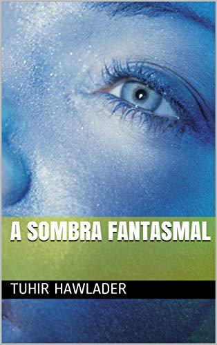 A sombra fantasmal (Galician Edition) por Tuhir  Hawlader