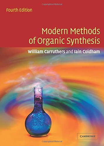 Modern Methods of Organic Synthesis South Asia Edition by W Carruthers (2015-04-10)
