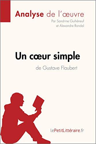 Un cœur simple de Gustave Flaubert (Analyse de l'oeuvre): Comprendre la littérature avec lePetitLittéraire.fr (Fiche de lecture)