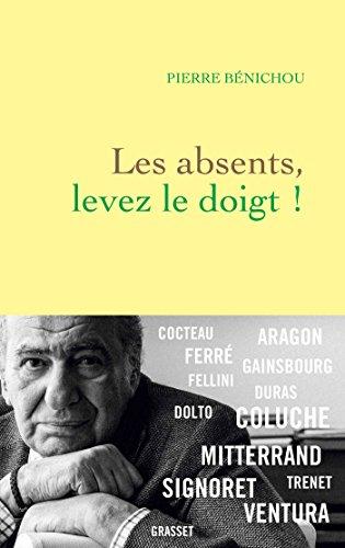 Les absents, levez le doigt ! (Littérature Française) par Pierre Benichou