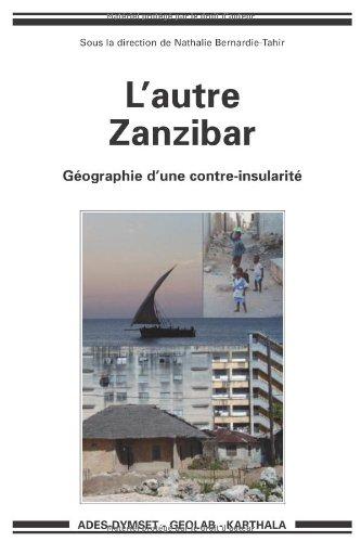 L'autre Zanzibar : Géographie d'une contre-insularité