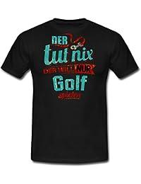 Der Tut Nix Der Will Nur Golf RAHMENLOS Petrol Herren Sportart Sports Fun Design Shirt Männer T-Shirt von Spreadshirt®