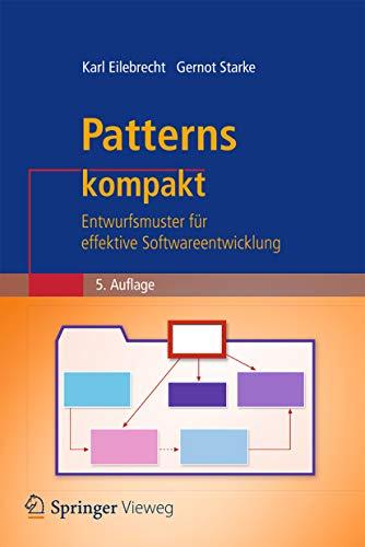 Patterns kompakt: Entwurfsmuster für effektive Softwareentwicklung (IT kompakt) (Java Grundlagen Programmierung)