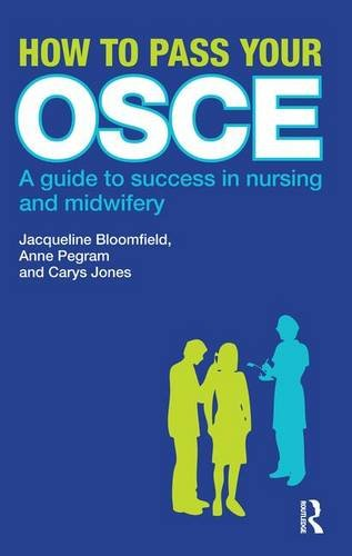 How to Pass Your OSCE: A Guide to Success in Nursing and Midwifery
