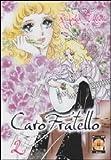Lady Collection N.10 CARO FRATELLO (ONISAMA EE?) VOL.2 [DI 2] di Ryoko Ikeda 13x18, B, 230 pp, b/n e col. Si conclude la miniserie culto delle sensei Riyoko Ikeda! Protagonista della vicenda è Nanako Misonoo, matricola della prestigiosa Scuola Superi...