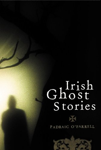 Irish Ghost Stories: Previously Unpublished Well-known Ghost Stories and Some Lesser-known Tales (English Edition)