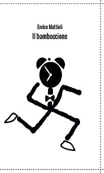Il bamboccione di [Enrico Mattioli]