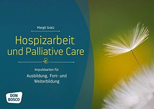 Hospizarbeit und Palliative Care: Impulskarten für Ausbildung, Fort- und Weiterbildung (Themenkarten für Erwachsenenbildung und Seelsorge)