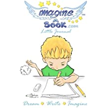 Imagine a Book Journal - Dream, Write, Imagine: Boy Design - 5x7 Inches Journal (Notebook, Diary) With Lined Paper - 100 Pages