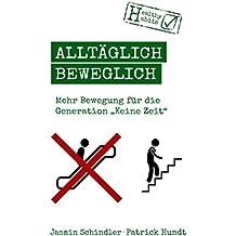 """Alltäglich beweglich: Mehr Bewegung für die Generation """"Keine Zeit"""""""