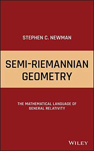 Semi-Riemannian Geometry: The Mathematical Language of General Relativity