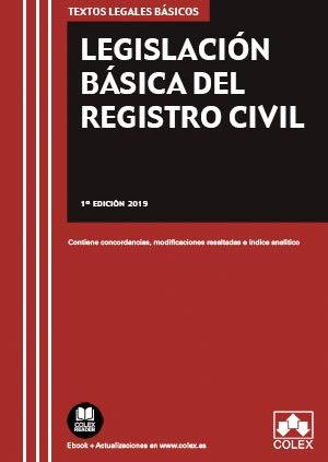 Legislación Básica del Registro Civil: Contiene concordancias, modificaciones resaltadas e índice analítico (TEXTOS LEGALES BÁSICOS)