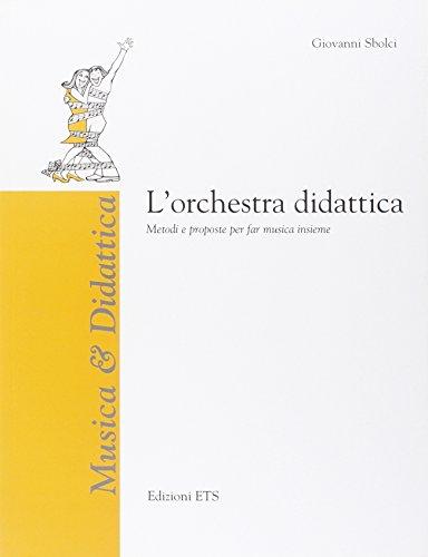 L'orchestra didattica. Metodi e proposte per far musica insieme