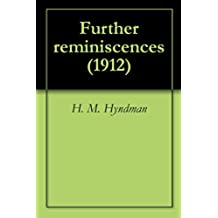 Further reminiscences (1912) (English Edition)