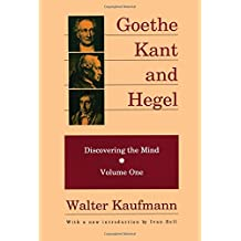 Goethe, Kant, and Hegel: Discovering the Mind: 001