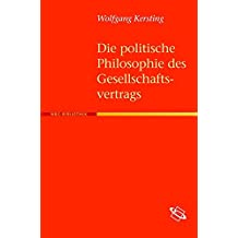 Die politische Philosophie des Gesellschaftsvertrags