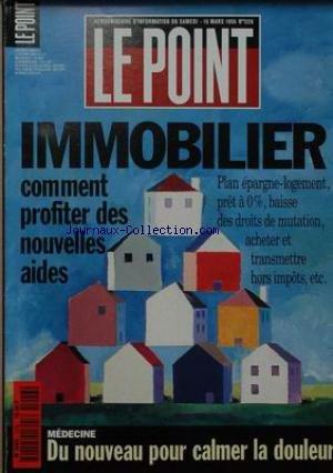 POINT (LE) [No 1226] du 16/03/1996 - IMMOBILIER - PROFITER DES NOUVELLES AIDES - MEDECINE - LA DOULEUR.