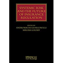 Systemic Risk and the Future of Insurance Regulation (Lloyd's Insurance Law Library)