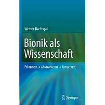 Bionik als Wissenschaft: Erkennen - Abstrahieren - Umsetzen