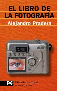 Descargar Libro El libro de la fotografía (El Libro De Bolsillo - Biblioteca Espiral) de Alejandro Pradera
