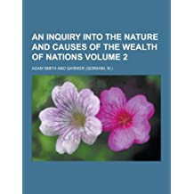 An Inquiry Into the Nature and Causes of the Wealth of Nations Volume 2