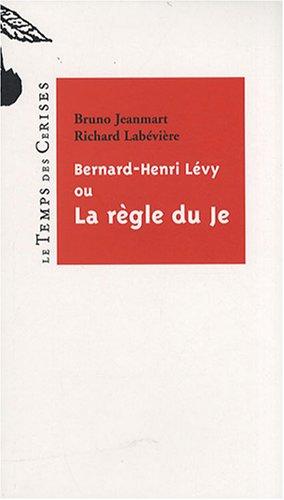 Bernard-Henri Lvy, ou La rgle du je