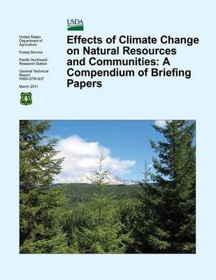 [(Effects of Climate Change on Natural Resources and Communities : A Compendium of Briefing Papers)] [By (author) U S Department of Agriculture] published on (April, 2015) par U S Department of Agriculture