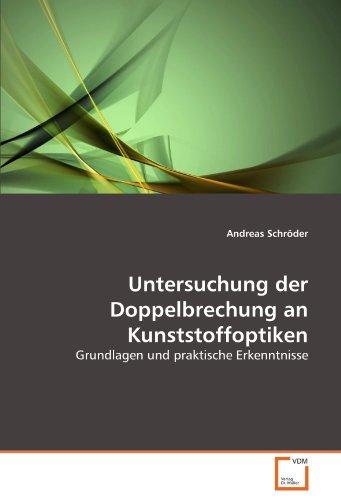 Untersuchung der Doppelbrechung an Kunststoffoptiken: Grundlagen und praktische Erkenntnisse