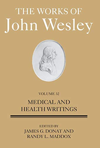United Methodist Set (Works of John Wesley Volume 32: Medical and Health Writings (The Works of John Wesley))
