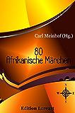 80 Afrikanische Märchen