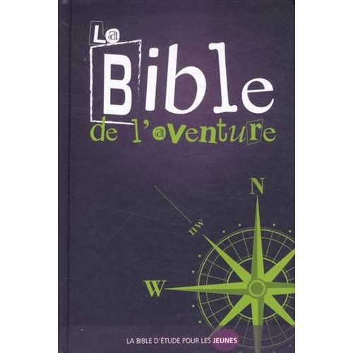 La Bible de l'Aventure : La Bible d'étude pour les jeunes