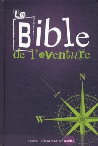 La Bible de l'Aventure : La Bible d'étude pour les jeunes par Editions Vida