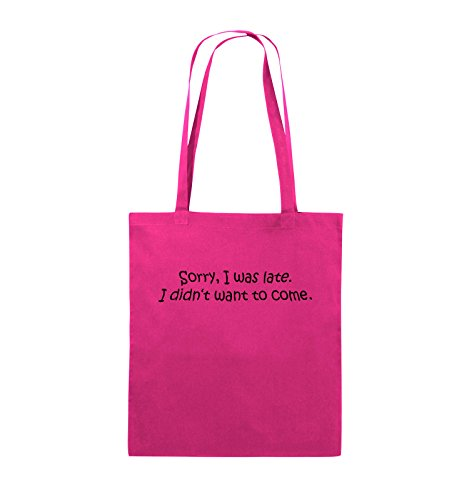 Comedy Bags - Sorry, I was late. I didn't want to come. - Jutebeutel - lange Henkel - 38x42cm - Farbe: Schwarz / Pink Pink / Schwarz