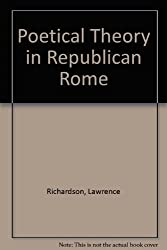 Poetical Theory in Republican Rome