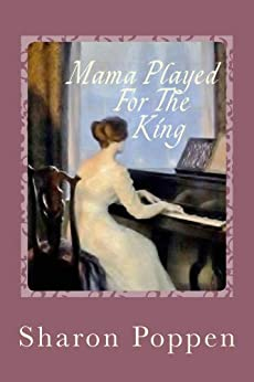 Mama Played for the King by [Poppen, Sharon]