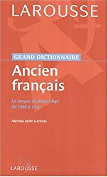 Grand dictionnaire-Ancien Français : La langue du moyen-âge de 1080 à 1350