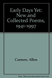 Early Days Yet: New and Collected Poems 1941-1997