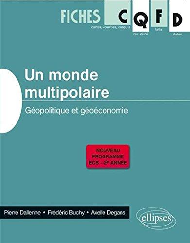 Un Monde Multipolaire Géopolitique et Géoéconomie Programme 2014 ECS 2è Année