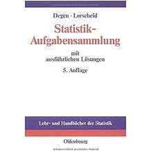 Statistik-Aufgabensammlung mit ausführlichen Lösungen: Übungsbuch zur Statistik im wirtschaftswissenschaftlichen Grundstudium (Lehr- und Handbücher der Statistik)