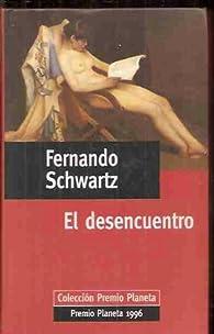 El desencuentro par Fernando Schwartz