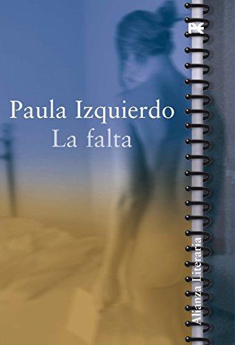 La falta (Alianza Literaria (Al) nº 3472125) por Paula Izquierdo