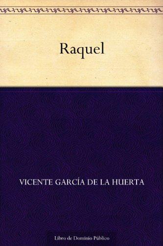 Raquel por Vicente García de la Huerta